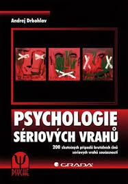 Když se z lidí stanou vrazi aneb Recenze na knihu Psychologie sériových vrahů
