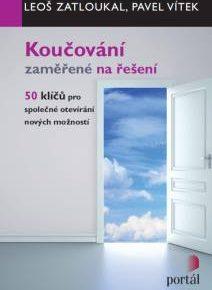 Leoš Zatloukal, Pavel Vítek: Koučování zaměřené na řešení (50 klíčů pro společné otevírání nových možností)