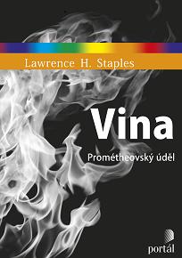 Lawrence H. Staples: Vina – Prométheovský úděl