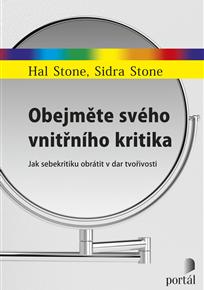 Hal Stone, Sidra Stone: Obejměte svého vnitřního kritika (Jak sebekritiku obrátit v dar tvořivosti)