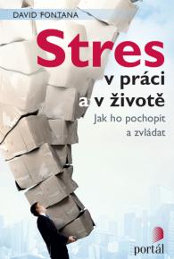 David Fontana: Stres v práci a v životě