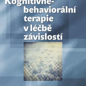 Marie Kuklová: Kognitivně-behaviorální terapie v léčbě závislostí