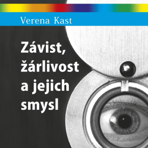 Verena Kast: Závist, žárlivost a jejich smysl