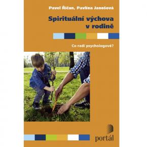 Pavel Říčan, Pavlína Janošová: Spirituální výchova v rodině