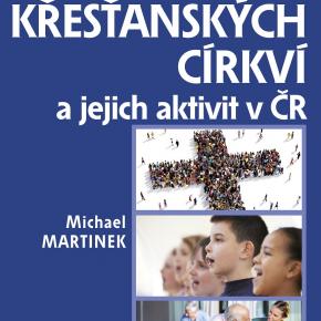 Michael Martinek: Přehled křesťanských církví a jejich aktivit v ČR
