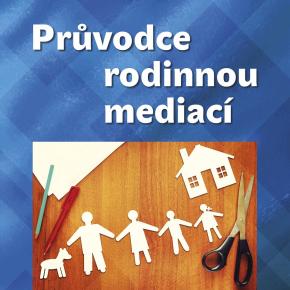 Tatjana Šišková a kol.: Průvodce rodinnou mediací