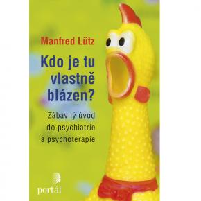 Manfred Lütz: Kdo je tu vlastně blázen?