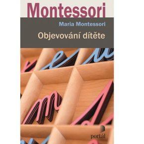 Marie Montessori: Objevování dítěte