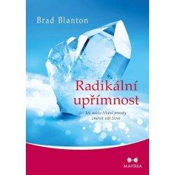 Brad Blanton: Radikální upřímnost