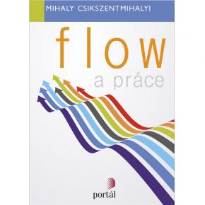 Mihaly Csikszentmihalyi: Flow a práce