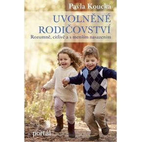 Pavla Koucká: Uvolněné rodičovství