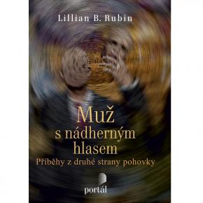 Lillian B. Rubin: Muž s nádherným hlasem