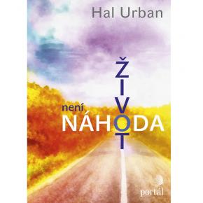 Hal Urban: Život není náhoda