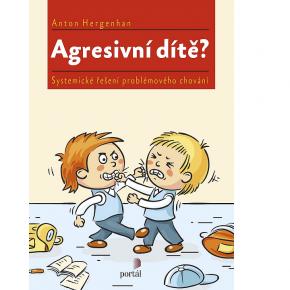 Anton Hergenhan: Agresivní dítě?