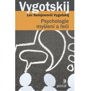 Lev Semjonovič Vygotskij: Psychologie myšlení a řeči