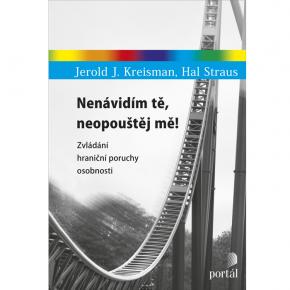 Jerold J. Kreisman, Hal Straus: Nenávidím tě, neopouštěj mě!