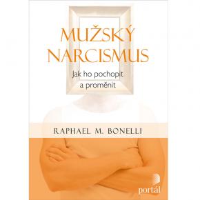 Raphael M. Bonelli: Mužský narcismus