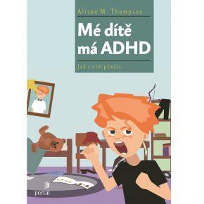 Alison M. Thompson: Mé dítě má ADHD