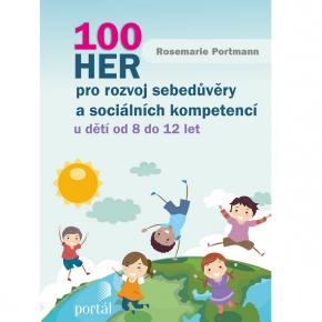 Rosemarie Portman: 100 her pro rozvoj sebedůvěry a sociálních kompetencí