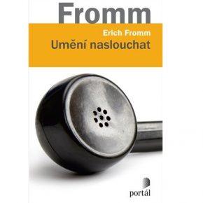 Erich Fromm: Umění naslouchat