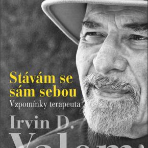 Stávám se sám sebou, čtivé ohlédnutí psychoterapeuta Irvina Yaloma za osobním i profesním životem