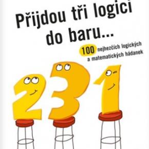 Přijdou tři logici do baru ...: 100 nejhezčích logických a matematických hádanek